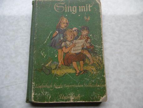 Sing mit Liederbuch für die Bayerischen Volksschulen Unterstufe